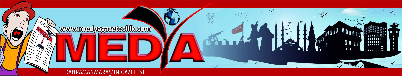 MEDYA GAZETESİ - KahramanMaraş'ın Yerel ve Güncel Haber Siteniz