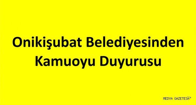 Onikişubat Belediyesin'den Kamuoyu Duyurusu