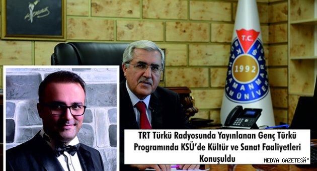 TRT Türkü Radyosunda Yayınlanan Genç Türkü Programında KSÜ'de Kültür ve Sanat Faaliyetleri Konuşuldu