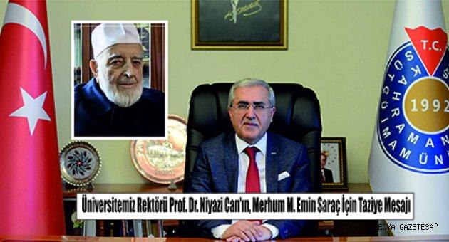 Üniversitemiz Rektörü Prof. Dr. Niyazi Can'ın, Merhum M. Emin Saraç İçin Taziye Mesajı